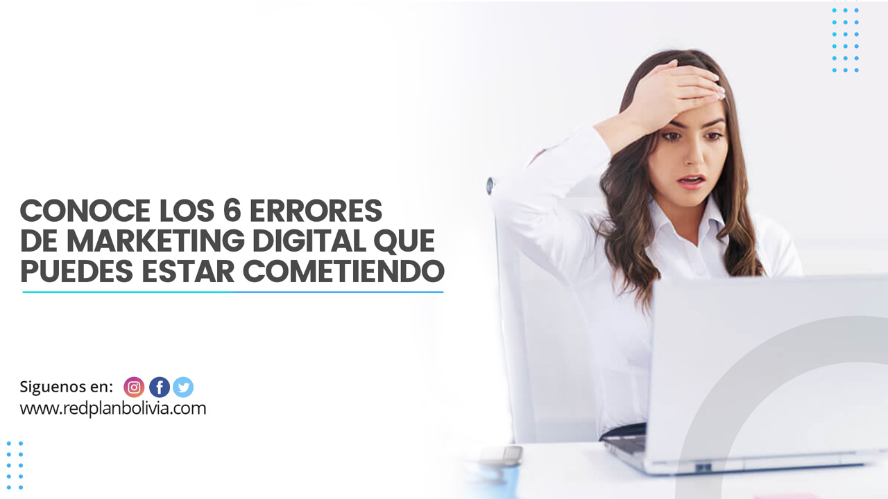 Errores comunes de marketing digital que debes evitar