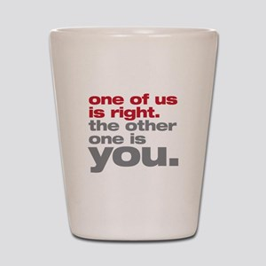 One_Of_Us_Is_Right_Shot_Glass_300x300.jpg