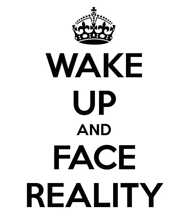 Αντιμέτωποι με την πραγματικότητα