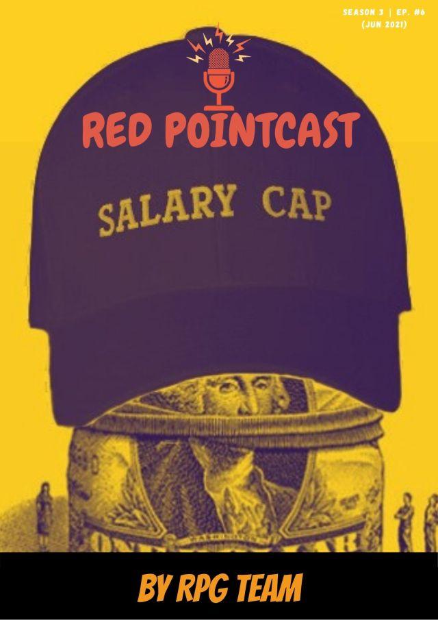 Red PointCast Season 3, Ep.6 – Salary Cap