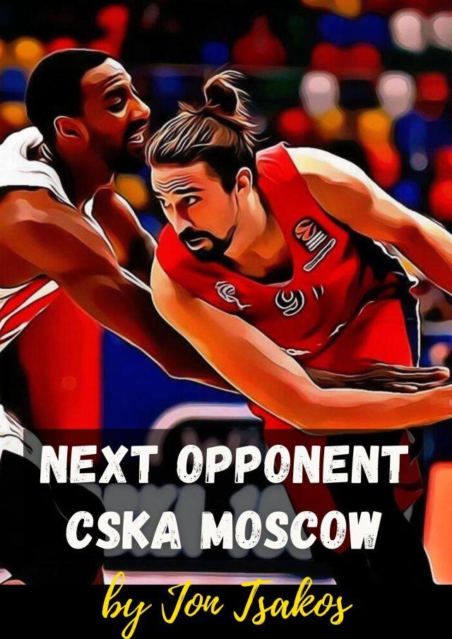 Next Opponent: CSKA Moscow, Broken, beat & scarred