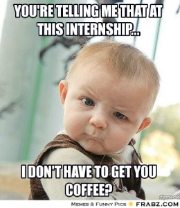 frabz-Youre-telling-me-that-at-this-internship-I-dont-have-to-get-you-5d37ae