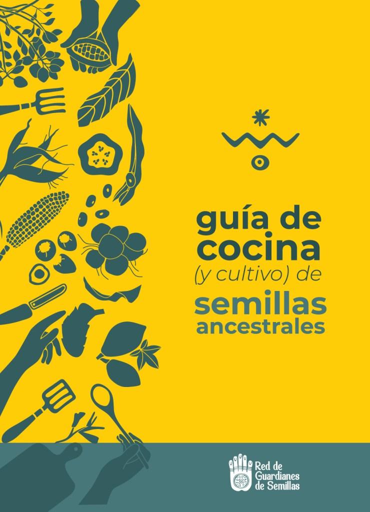 guia de cocina y cultivo de semillas ancestrales red de guardianes de semillas