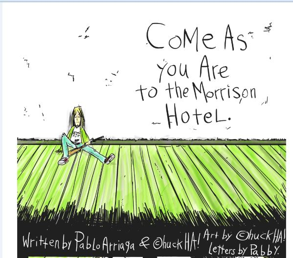 "title panel, ""Come As You Are to the Morrison Hotel"" story by Pablo Arriaga and Chuck Harrison, inspired by Kurt Cobain and Jim Morrison"