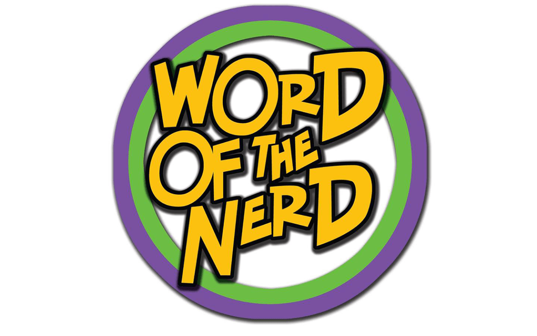 Word of the Nerd, and why you shouldn't curse when CROSSING