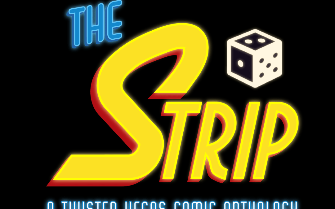 THE STRIP, A Twisted Vegas Comic Anthology (pre-order!)