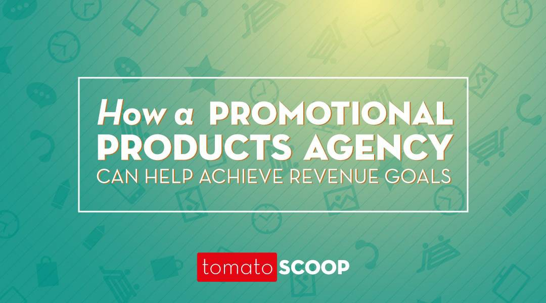 How a Promotional Products Agency Can Help You Achieve Revenue Goals