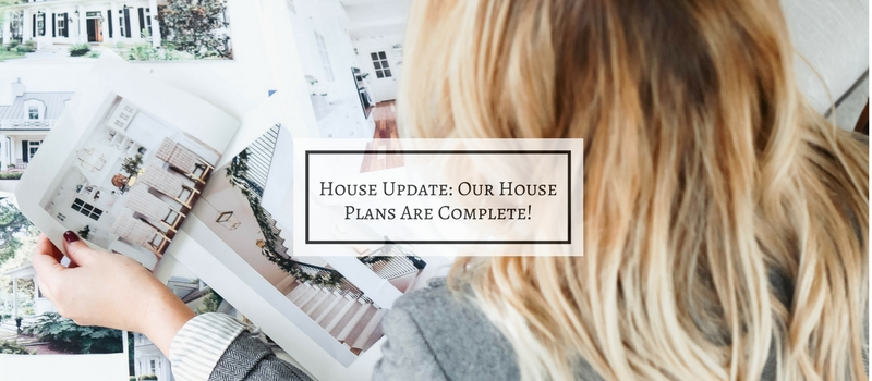House Update: Our Plans Are Complete!