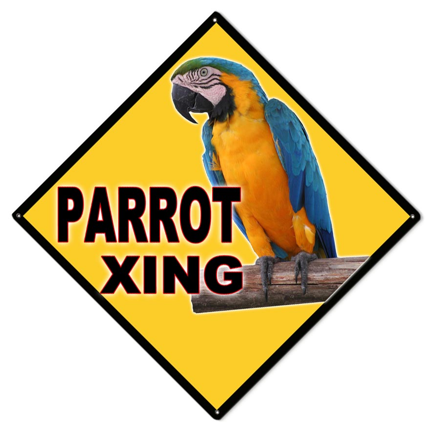 Parrot Xing Sign 12 215 12 Reproduction Vintage Signs