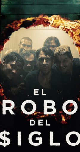 Image shows theatrical poster of El Robo Del Siglo (The Great Heist) with the robbers looking through a burnt out hole.