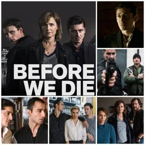 Image shows montage of scenes and promotional photographs from Before We Die. Large photo to left is the poster for S1 of the show.