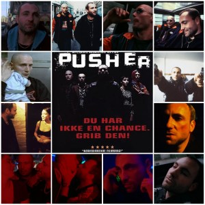 Image is a photo montage of scenes from the film Pusher. The central image is a theatrical poster for the movie.