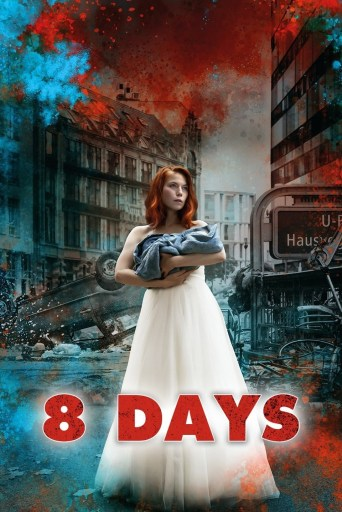 Theatrical poster for the miniseries 8 Days