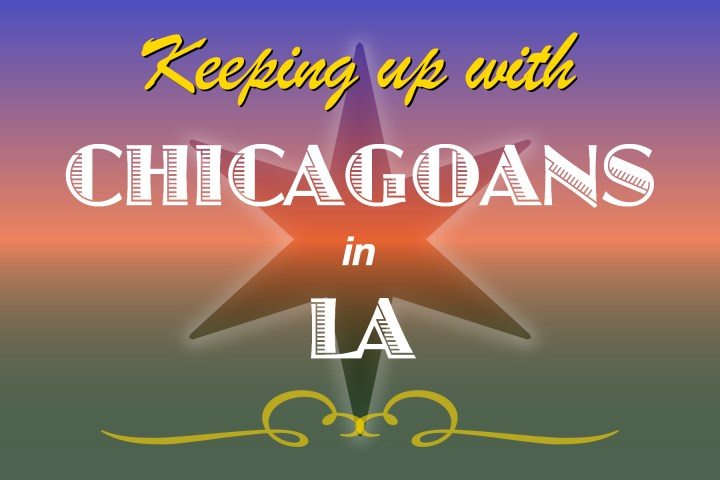 Keeping up with Chicago filmmakers working in LA