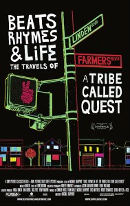 Promotional poster for Beats Rhymes and Life, a 2011 documentary of the New York hip-hop group A Tribe Called Quest. Directed by Michael Rapaport.