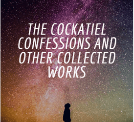 Book Review : The Cockatiel Confessions and Other Collected Works by Lavanya Srinivasan