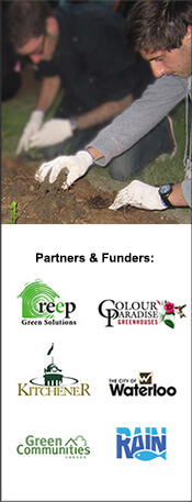 Partners & Funders: REEP, RAIN, Colour Paradise Greenhouses, City of Kitchener, City of Waterloo, Green Communities Canada