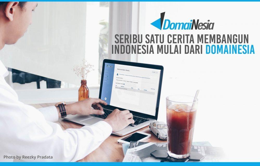 Seribu Satu Cerita Membangun Indonesia Mulai Dari DomaiNesia