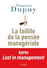 La Faillite de la pensée managériale Lost in management, vol. 2