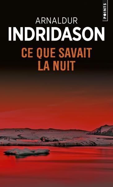 Ce que savait la nuit d'Arnaldur Indridason - Editions Points