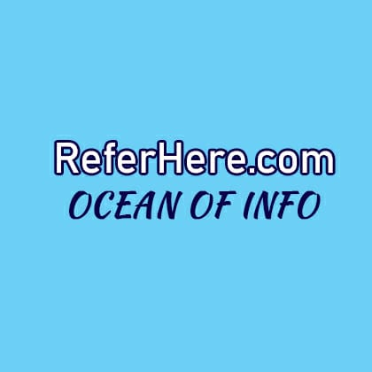 ReferHere.com – Ocean Of Info, Best Forum to Ask Discuss & Learn.