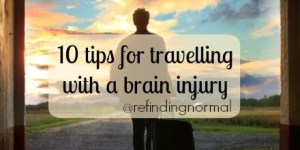 tips for travelling with a brain injury