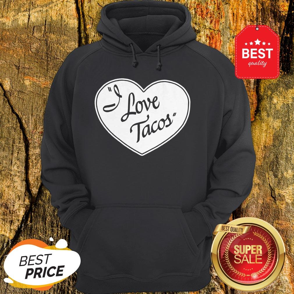 Official Women's I Love Tacos Tee By Aesop Originals Hoodie