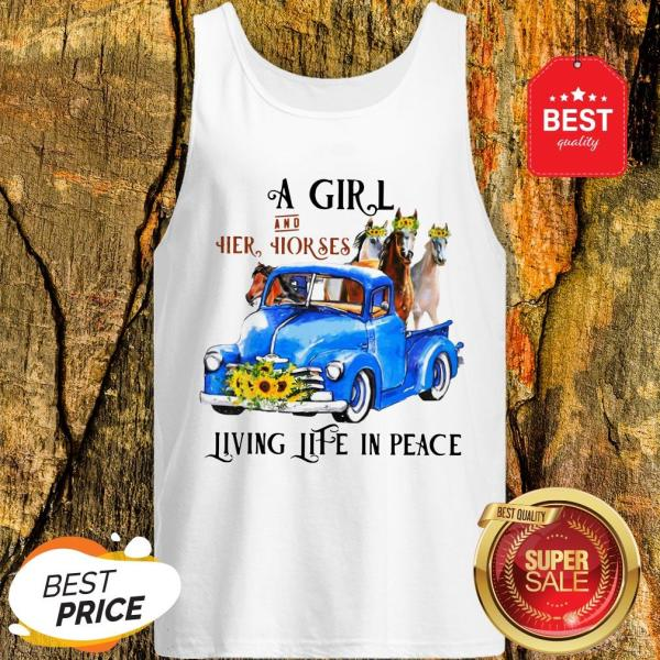 Pretty A Girl And Her Horses Living Life In Peace Truck Tank Top