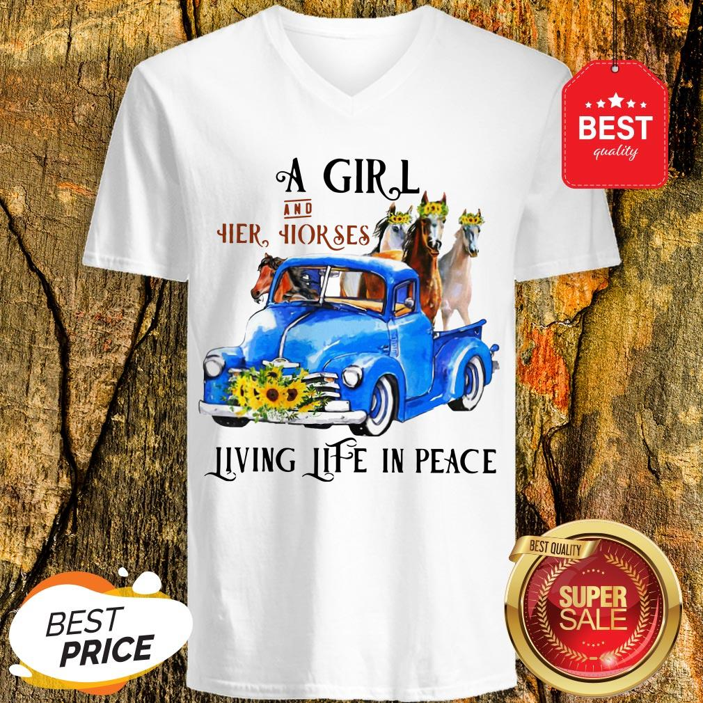 Pretty A Girl And Her Horses Living Life In Peace Truck V-Neck
