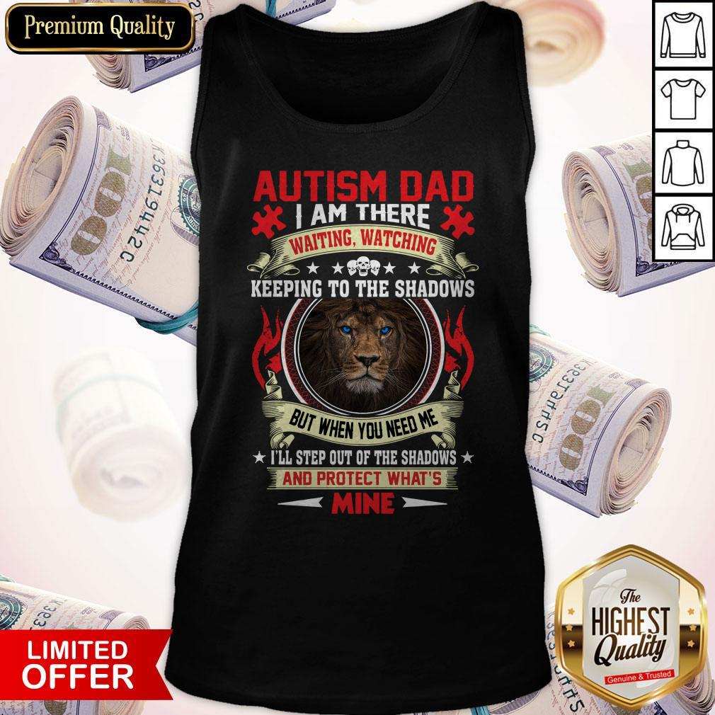 Funny Fast Shipping Lion Autism Dad I Am There And Protect What's Mine Tank Top