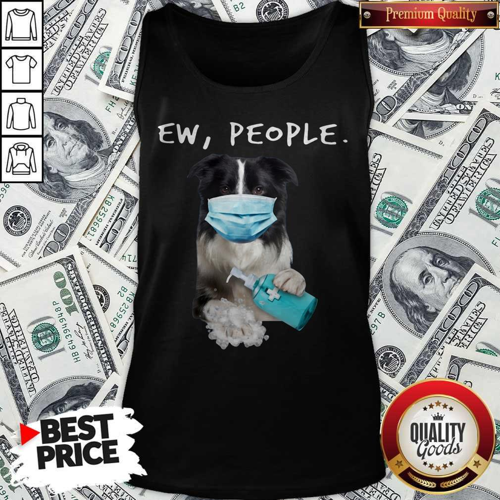 Top Border Collie Ew People Face Mask Wash Your Hands Tank Top
