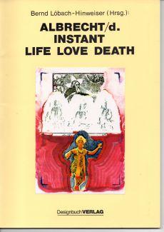 1996 erschien das Buch Instant Life Love Death im designbuch Verlag Creglingen. Es enthält u.a. 17 Seiten Interviews mit Albrecht/d.