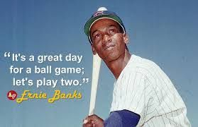 Ernie Banks A throwback tosses it back in 2020