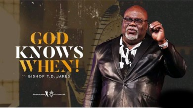 Daily Message of T D Jakes 26 August 2021  GOD KNOWS WHEN 