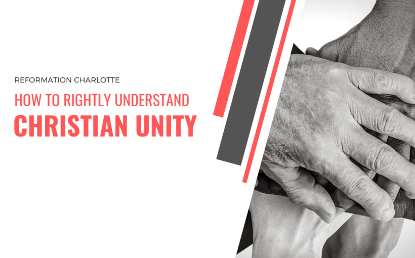 how to rightly understand christian unity