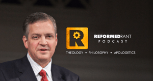 Podcast: The Al Mohler Meltdown – Reformed Rant