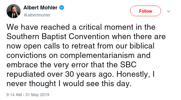 Albert Mohler  Verified account   @albertmohler Follow Follow @albertmohler More We have reached a critical moment in the Southern Baptist Convention when there are now open calls to retreat from our biblical convictions on complementarianism and embrace the very error that the SBC repudiated over 30 years ago. Honestly, I never thought I would see this day.