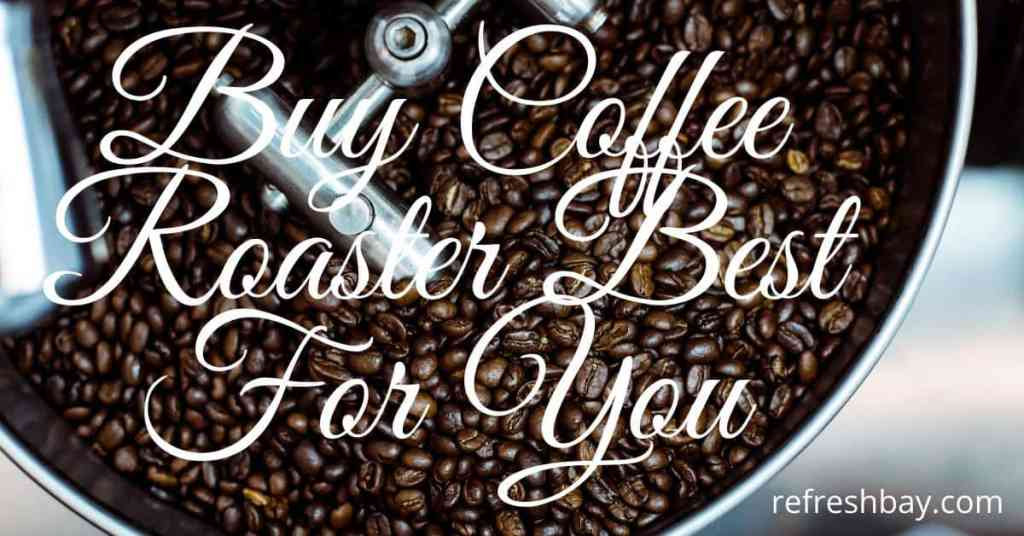 buy coffee roaster