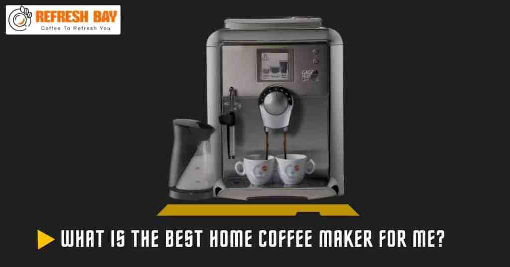 Best Home Coffee Maker