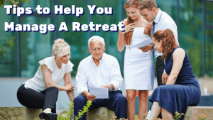 tips-to-help-you-manage-a-retreat