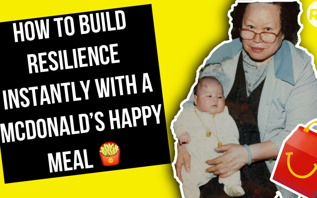 How to build resilience instantly with a McDonald's Happy Meal 🍟