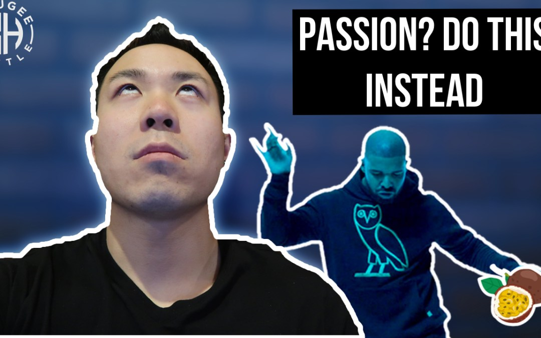 Screw finding your passion and do this instead