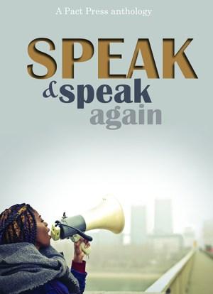 Pact Press Anthology Speak and Speak Again