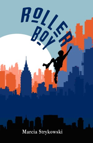 Roller Boy by Marcia Strykowsk, YA and MG fiction