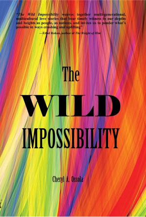 The Wild Impossibility by Cheryl Ossola