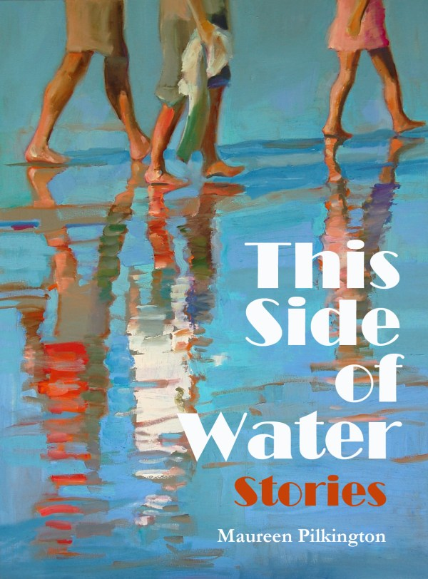 This Side of Water by Maureen Pilkington