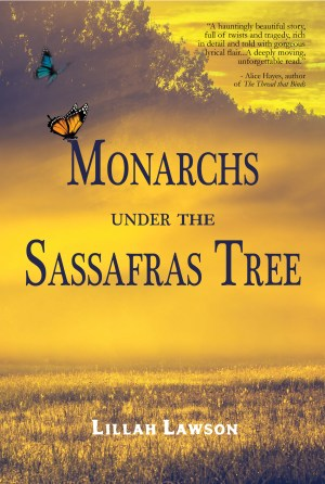 Monarchs Under the Sassafras Tree by Lillah Lawson, a Regal House Publishing title