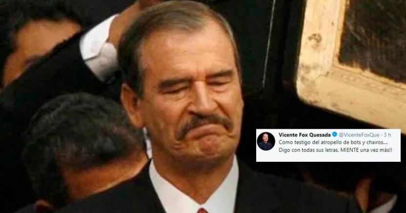 Vicente Fox se victimiza dice que ha sido atacado por bots y chairos  - Vicente Fox se victimiza, dice que ha sido atacado por bots y chairos