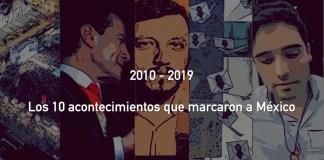 México, 10 hechos en una década