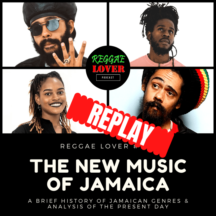 Replay of THe new music of jamaica Reggae Lover podcast episode cover image